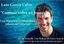 """Laín García Calvo trae a Canarias sus conferencias """"Caminar sobre un brasas"""""""